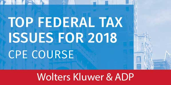 Top Federal Tax Issues for 2017 CPE course