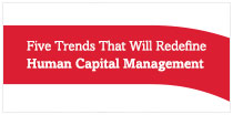 Five Trends that will Redefine Human Capital Management