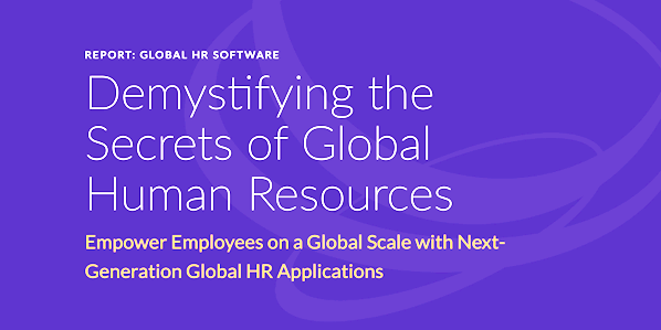REPORT: GLOBAL HR SOFTWARE - Demystifying the Secrets of Global Human Resources Empower Employees