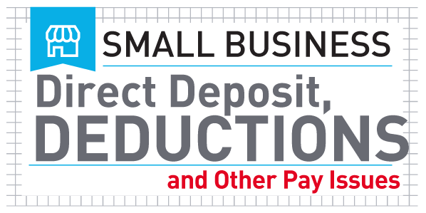 DIRECT DEPOSIT, DEDUCTIONS, AND OTHER PAY ISSUES: WHAT IS REQUIRED? WHAT IS OFF LIMITS?