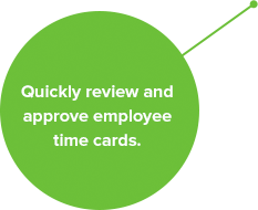 Quickly review and approve employee timecards