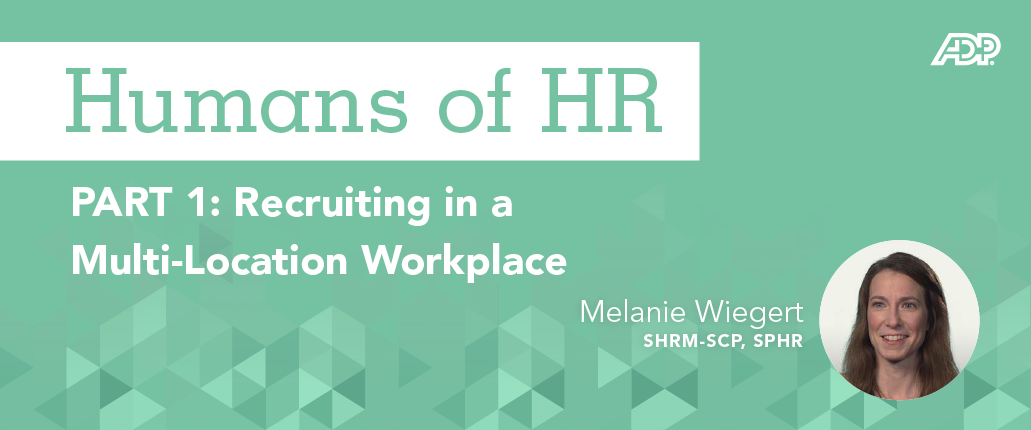 Featured Image for Humans of HR: Recruiting in a Multi-Location Workplace