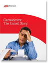 Garnishment: The Untold Story