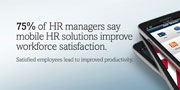 75% of HR managers say mobile HR solutions improve workforce satisfaction. Satisfied employees lead to improved productivity.