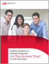 Employee Satisfaction vs. Employee Engagement: Are They the Same Thing? An ADP White Paper